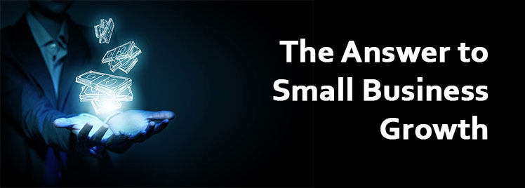 the answer to small business growth